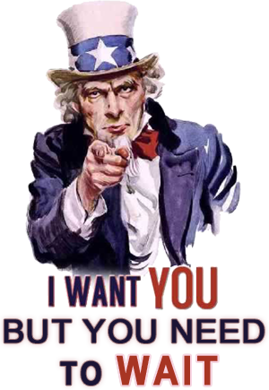 Uncle Sam: I Want You But You Need To Wait | Source: bit.ly/nkiQS8